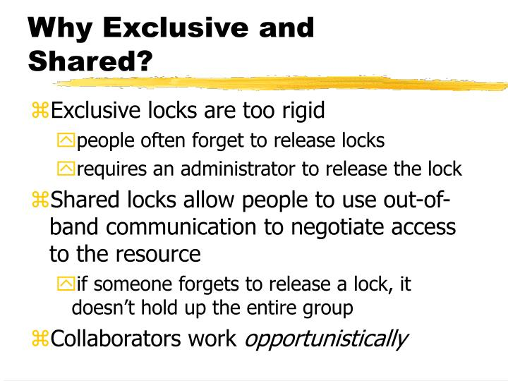 Why Exclusive and Shared?