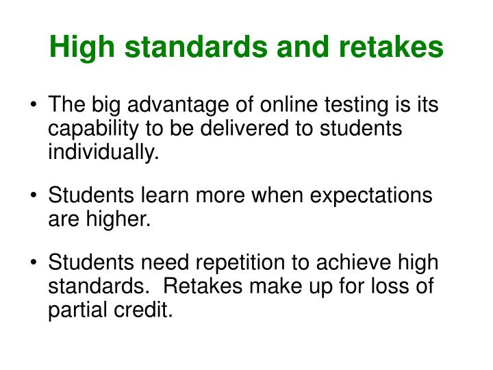 High standards and retakes