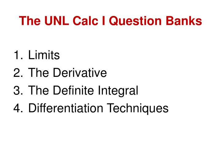 The UNL Calc I Question Banks