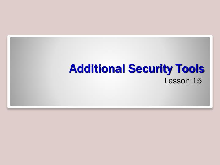 Additional security tools