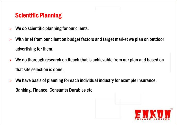 We do scientific planning for our clients.