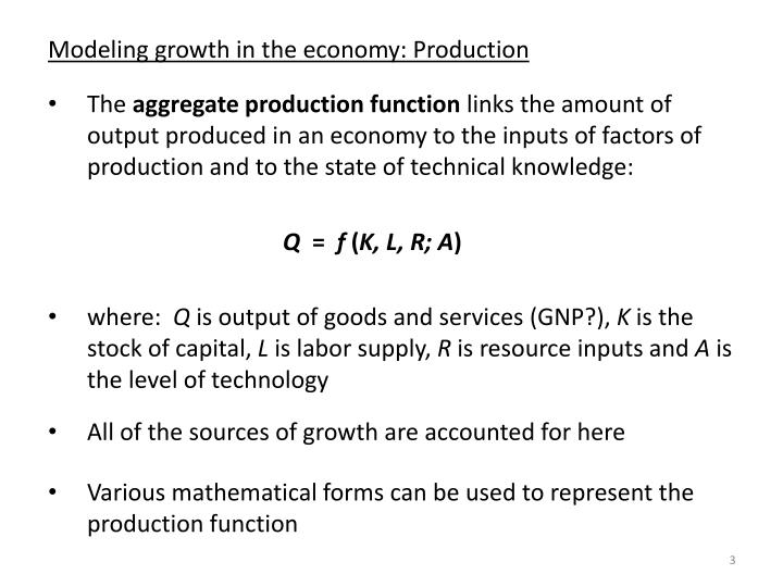 Modeling growth in the economy production