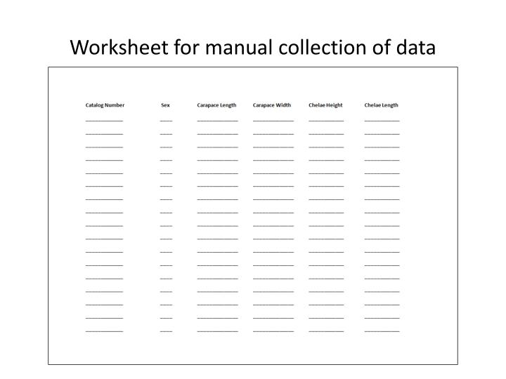 Worksheet for manual collection of data