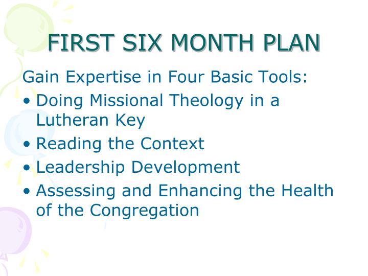 First six month plan