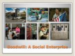 goodwill a social enterprise