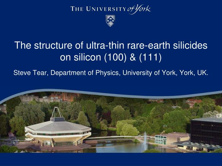 the structure of ultra thin rare earth silicides on silicon 100 111 n.