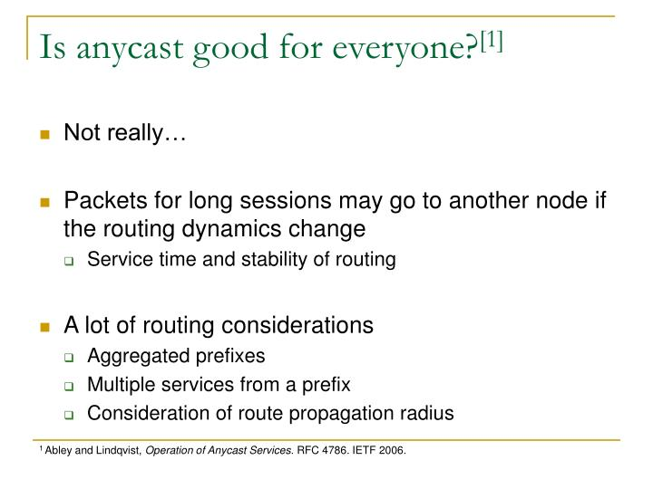 Is anycast good for everyone?
