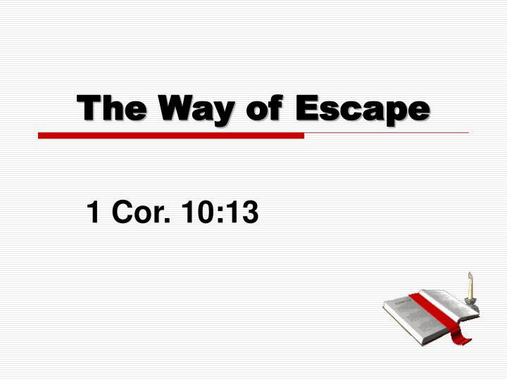 the way of escape n.
