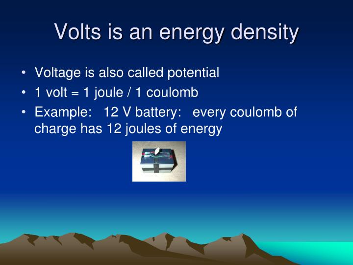 Volts is an energy density