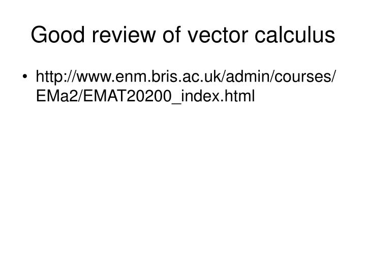 Good review of vector calculus