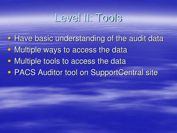 Level II: Tools