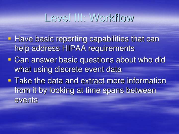 Level III: Workflow
