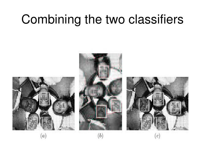 Combining the two classifiers