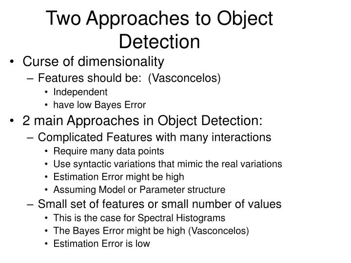 Two Approaches to Object Detection