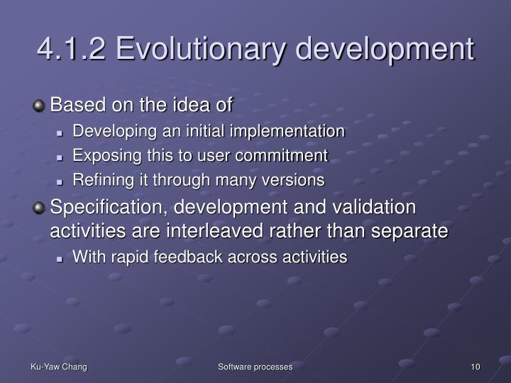 4.1.2 Evolutionary development