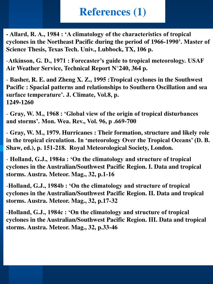- Allard, R. A., 1984 : 'A climatology of the characteristics of tropical cyclones in the Northeast Pacific during the period of 1966-1990'. Master of Science Thesis, Texas Tech. Univ., Lubbock, TX, 106 p.