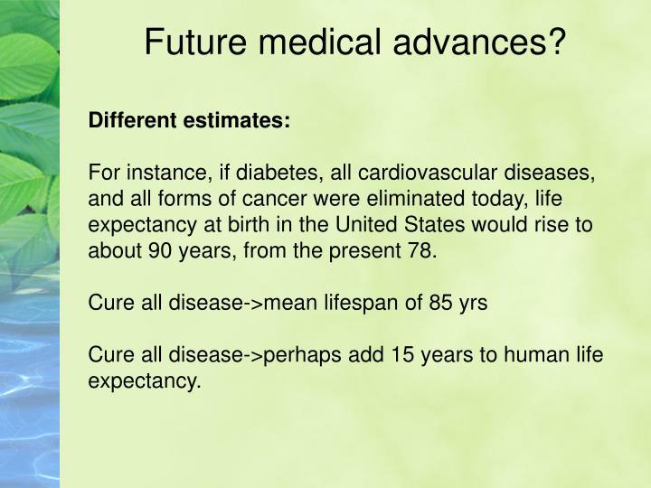 Future medical advances?