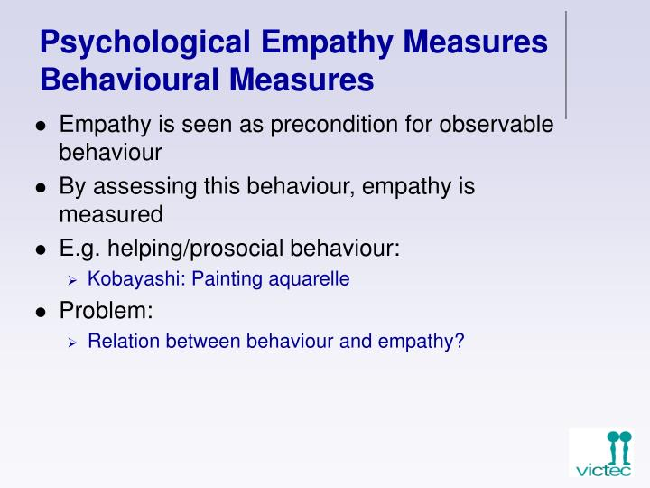 Empathy is seen as precondition for observable behaviour