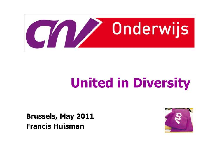 united in diversity brussels may 2011 francis huisman