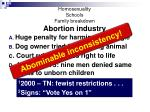 homosexuality schools family breakdown abortion industry
