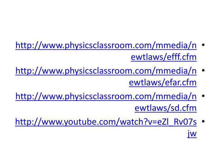 Http://www.physicsclassroom.com/mmedia/newtlaws/efff.cfm