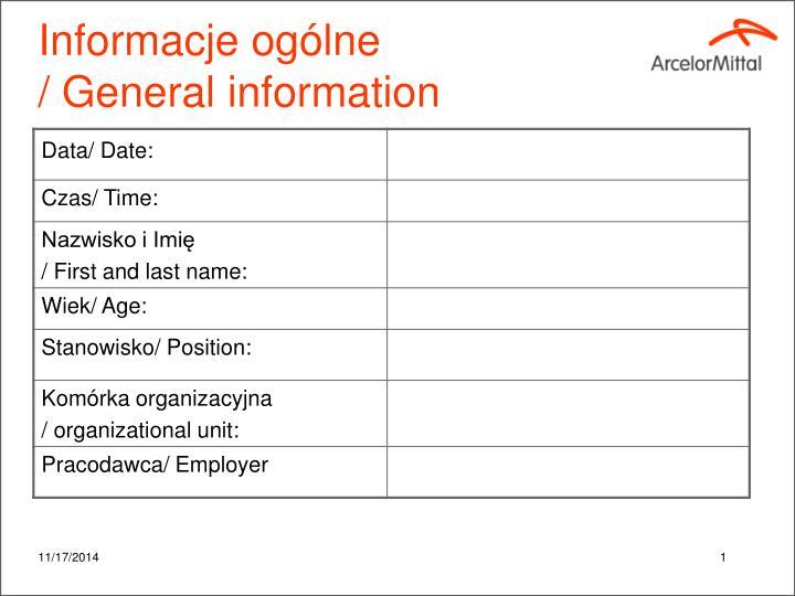 Informacje og lne general information