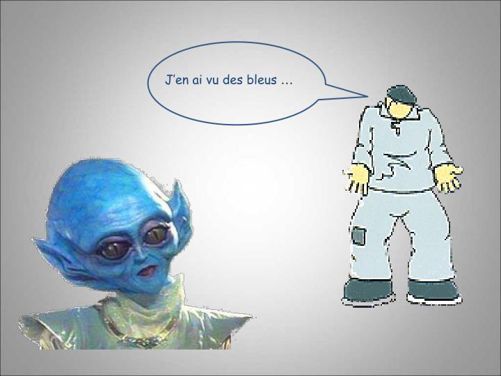 J'en ai vu des bleus