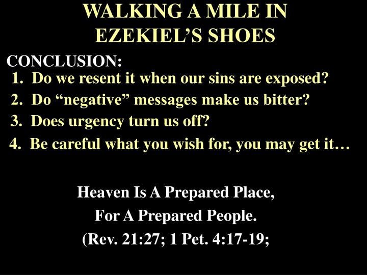 WALKING A MILE IN EZEKIEL'S SHOES