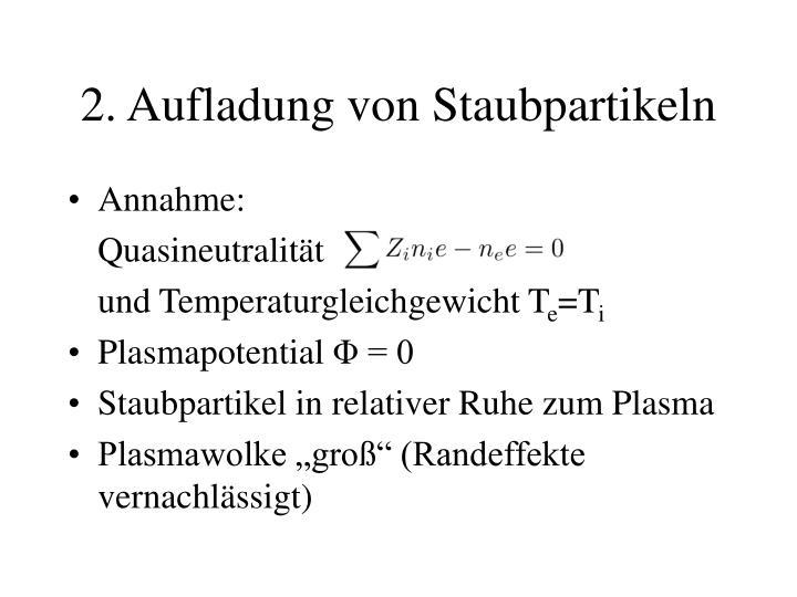2. Aufladung von Staubpartikeln