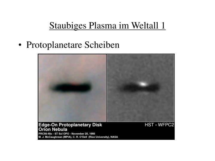 Staubiges Plasma im Weltall 1