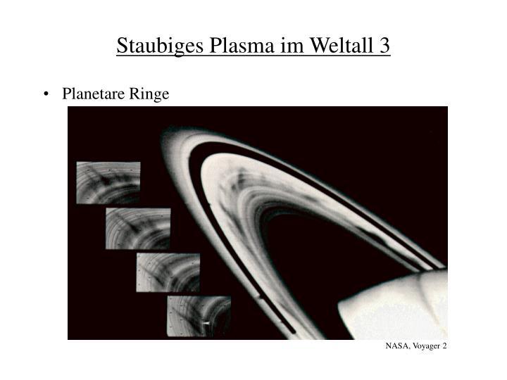 Staubiges Plasma im Weltall 3
