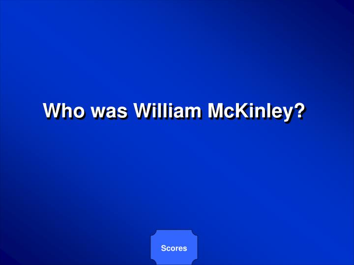 Who was William McKinley?