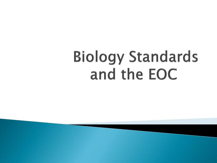 biology standards and the eoc n.