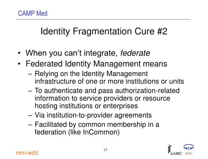 Identity Fragmentation Cure #2