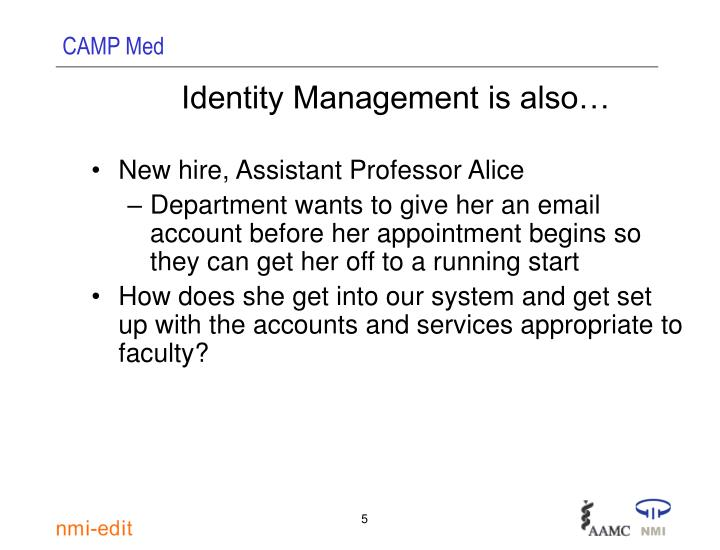 Identity Management is also…