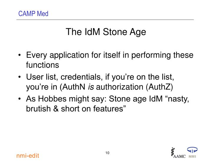 The IdM Stone Age