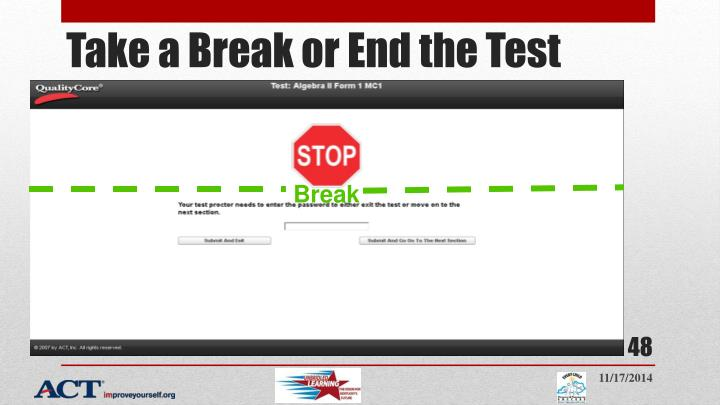 Take a Break or End the Test