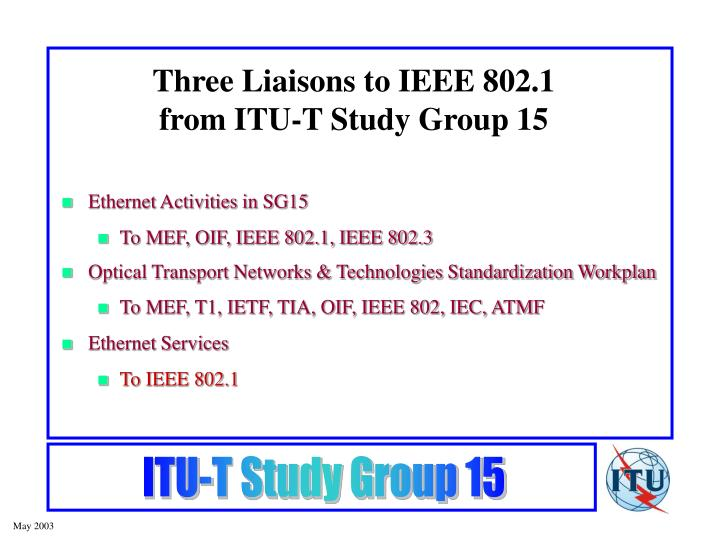 Three liaisons to ieee 802 1 from itu t study group 15