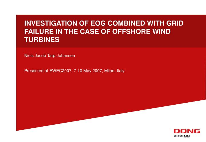 investigation of eog combined with grid failure in the case of offshore wind turbines n.