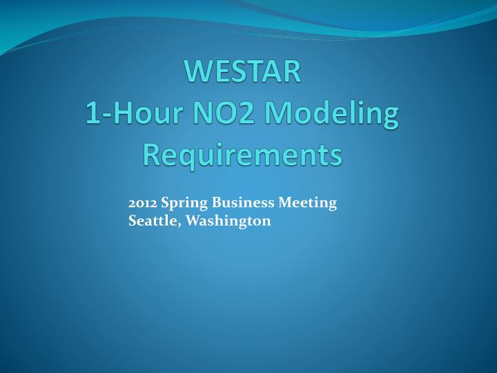 westar 1 hour no2 modeling requirements