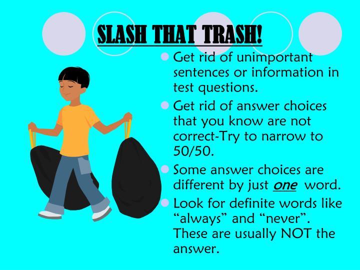 SLASH THAT TRASH!
