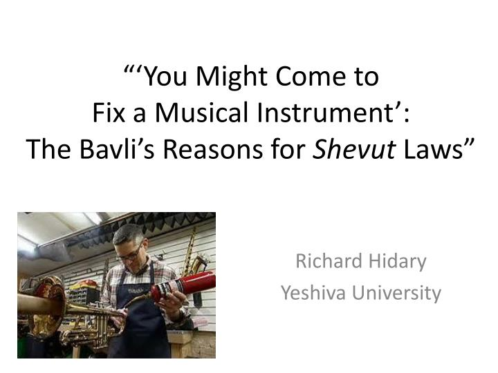 You might come to fix a musical instrument the bavli s reasons for shevut laws