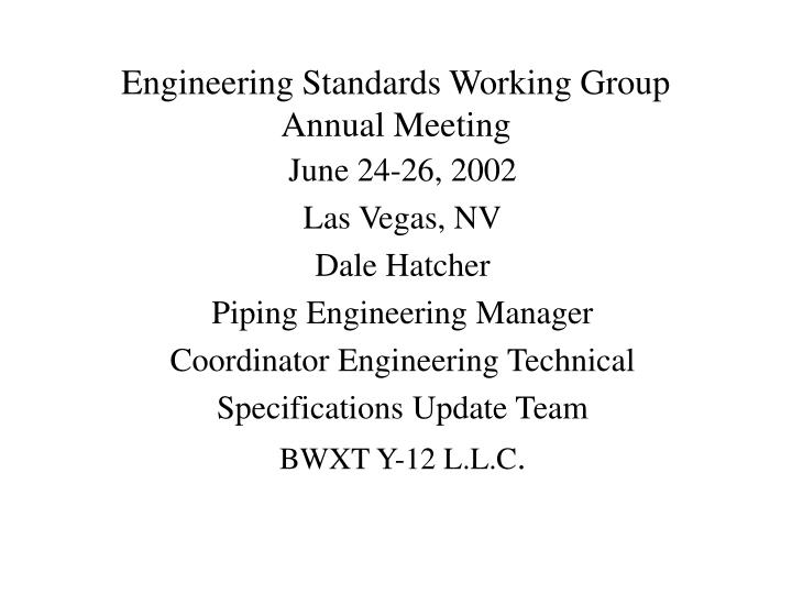 Engineering standards working group annual meeting