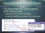 testing the state of an i o stream