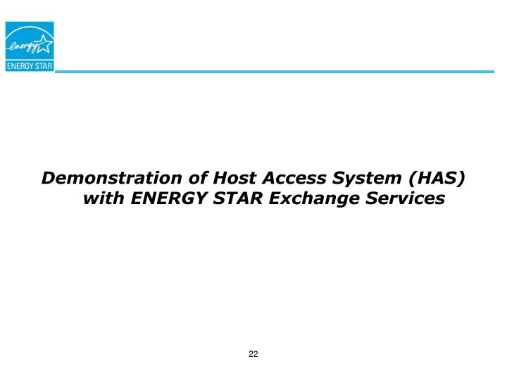 Demonstration of Host Access System (HAS) with ENERGY STAR Exchange Services