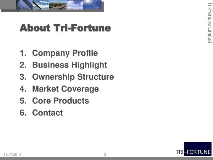About tri fortune