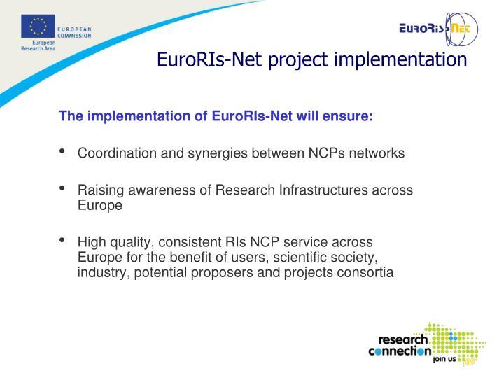 The implementation of EuroRIs-Net will ensure: