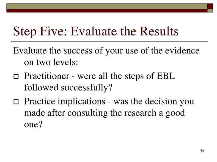 Step Five: Evaluate the Results