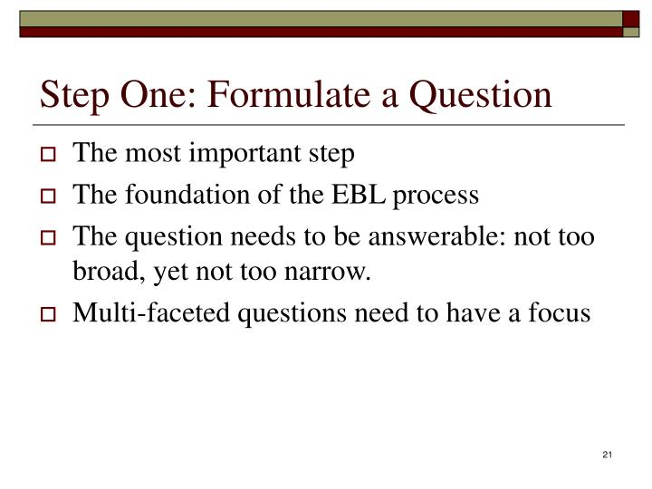 Step One: Formulate a Question