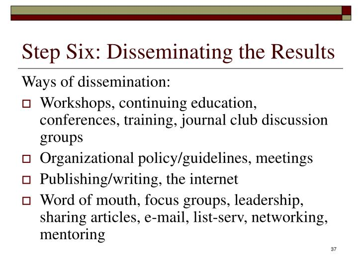 Step Six: Disseminating the Results